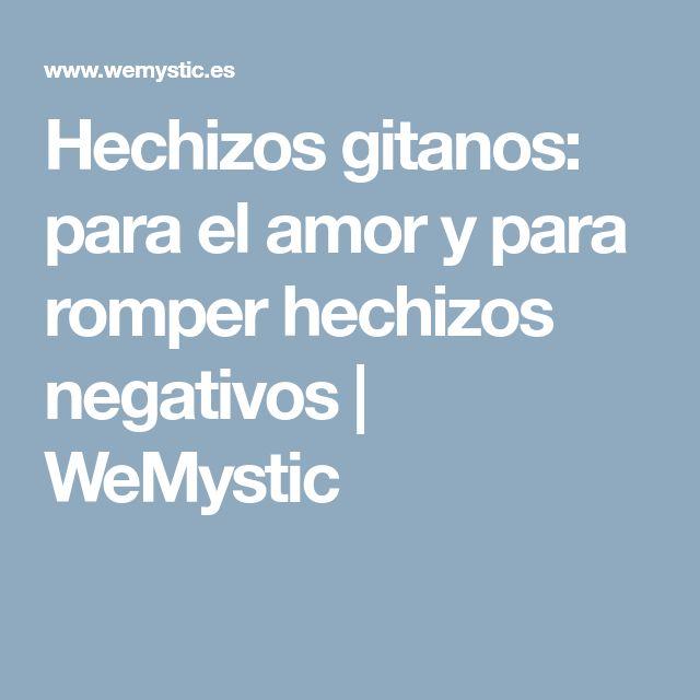 Hechizos gitanos: para el amor y para romper hechizos negativos   WeMystic