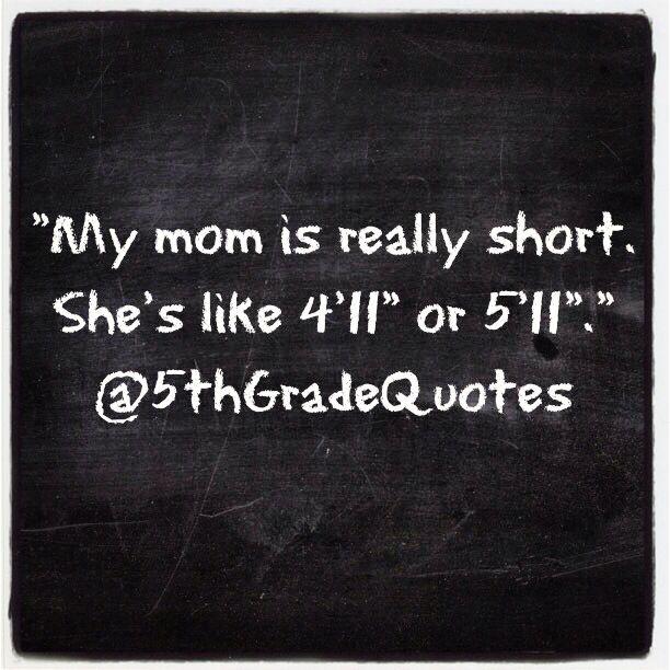 Short Mom Quotes: 5th Grade Quotes #mom #short