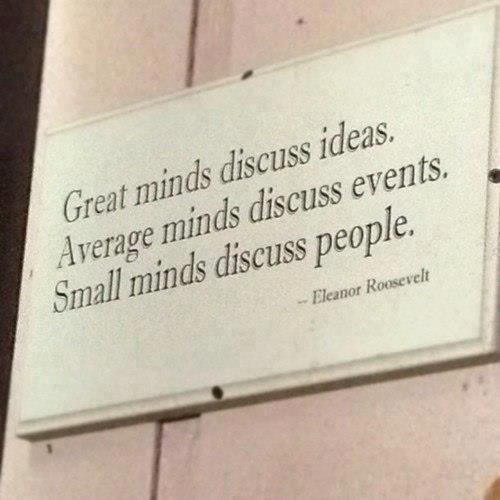 Eleanor Roosevelt: Small Town, Remember This, Eleanor Roosevelt, Eleanorroosevelt, Small Mind, Smallmind, Wise Woman, Inspiration Quotes, True Stories