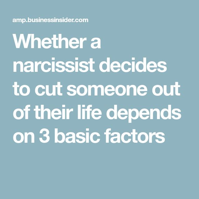 Whether a narcissist decides to cut someone out of their life depends on 3 basic factors #LoveIssues