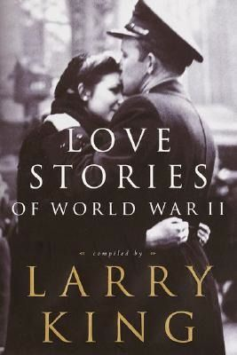'Love Stories of WWII,' Larry King | 11 Great Books That Will Make You Fall in Love With Reading | Bustle