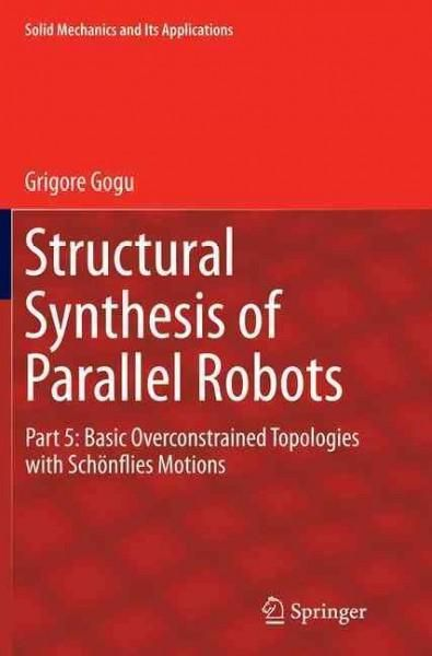 Structural Synthesis of Parallel Robots: Basic Overconstrained Topologies With Schonflies Motions
