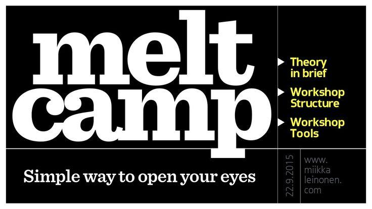 Melt Camp Explainer