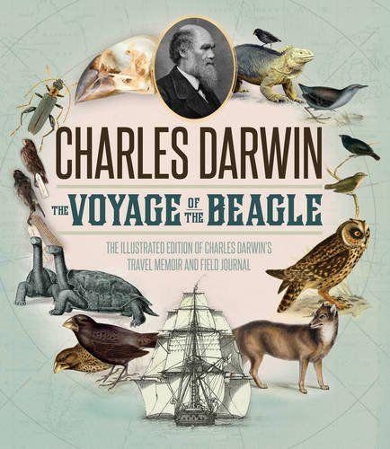 Voyage of the Beagle: The Illustrated Edition of Charles Darwin's Travel Memoir and Field Journal by Charles Darwin http://www.amazon.co.uk/dp/0760348138/ref=cm_sw_r_pi_dp_uf-Mwb04QRWV4
