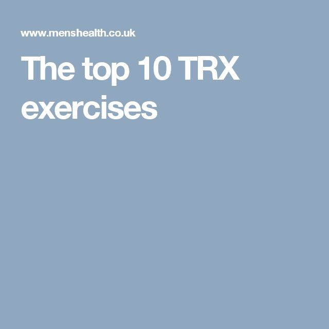 The top 10 TRX exercises