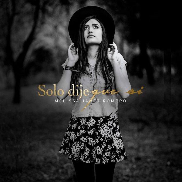 Melissa Janet Romero - Solo Dije Que Si 2015 nuevo single