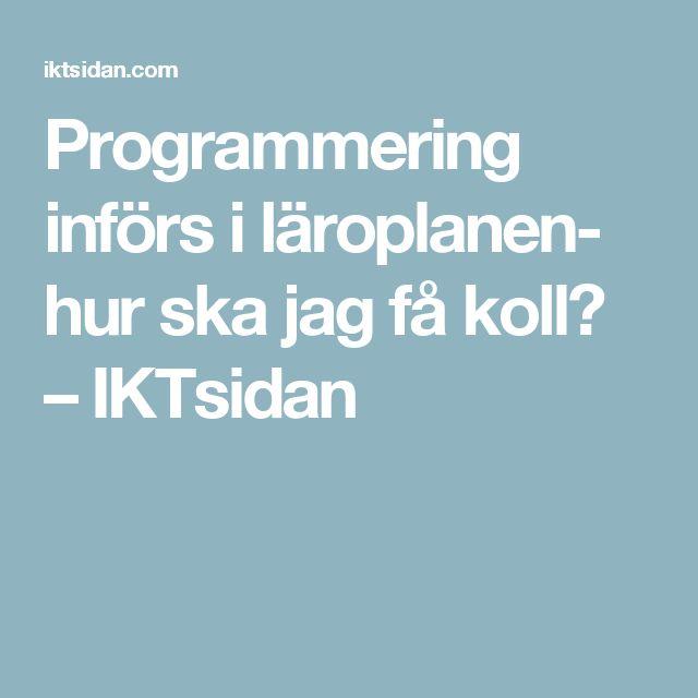 Programmering införs i läroplanen- hur ska jag få koll? – IKTsidan