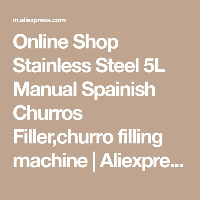 Online Shop Stainless Steel 5L Manual Spainish Churros Filler,churro filling machine   Aliexpress Mobile