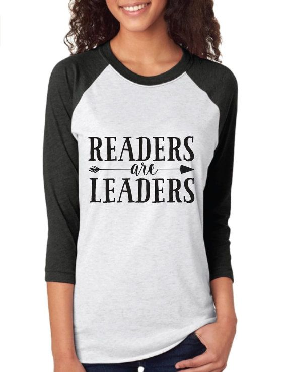 Readers Are Leaders, Raglan tee, unisex, reading shirt, gift for book lover, Librarian gift, Teacher shirt, Love Reading,