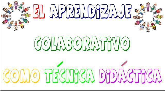 El aprendizaje colaborativo como técnica didáctica