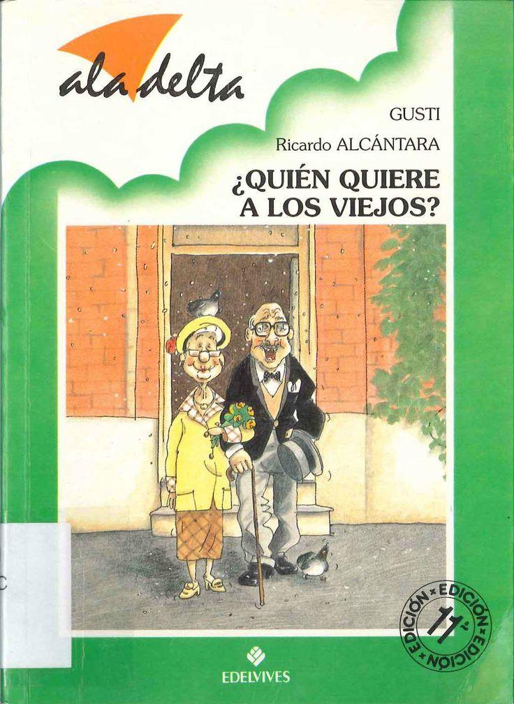 ¿Quién quiere a los viejos? de Ricardo Alcántara; ilustrado por Gusti. Publicado por Edelvives, 1996.