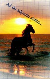 Až do západu slnka...