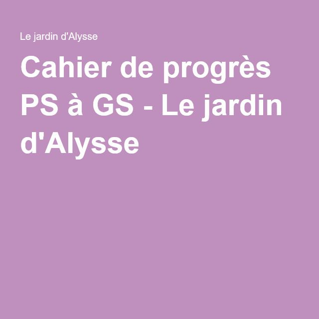 Cahier de progrès PS à GS - Le jardin d'Alysse