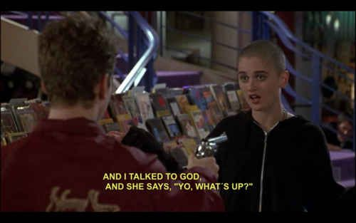 "And god could be a woman! | 27 Extremely Important Life Lessons We Learned From ""Empire Records"""