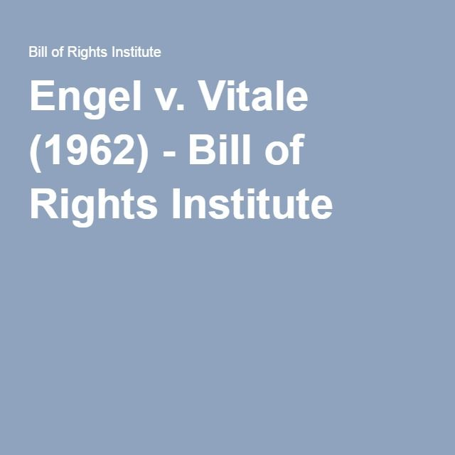 Engel v. Vitale (1962) - Bill of Rights Institute