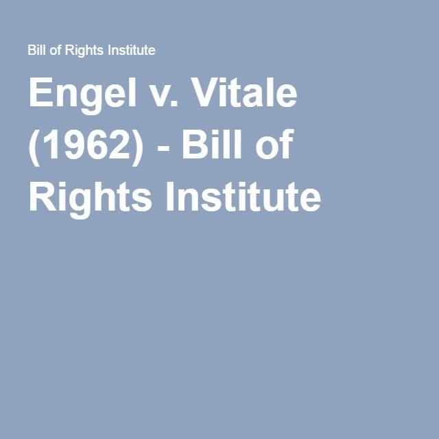 Engel v. Vitale (1962) - Bill of Rights Institute