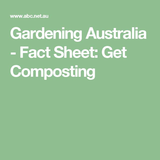 Gardening Australia - Fact Sheet: Get Composting