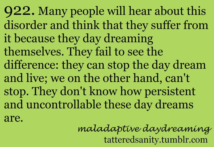 """The difference between """"common"""" daydreaming and maladaptive daydreaming."""