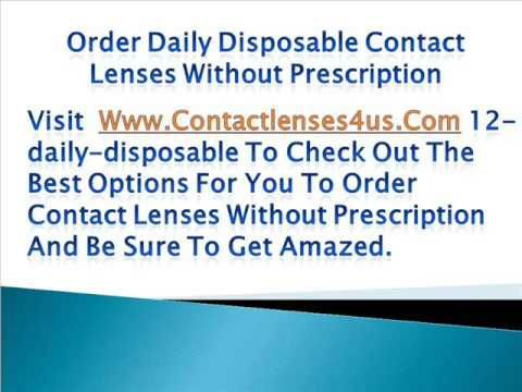 Visit http://www.contactlenses4us.com/12-daily-disposable to check out the best options for you to order contact lenses without prescription and be sure to get amazed.
