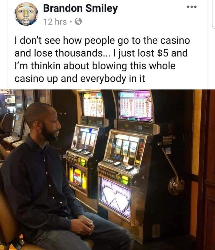 Losing money hurts 😣 Casino, Brandon smiley, Ifunny