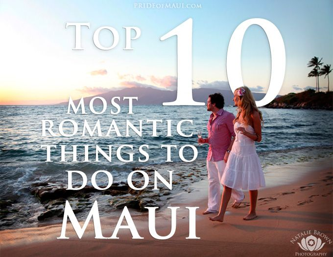 TOP 10 Most Romantic Things To Do on Maui