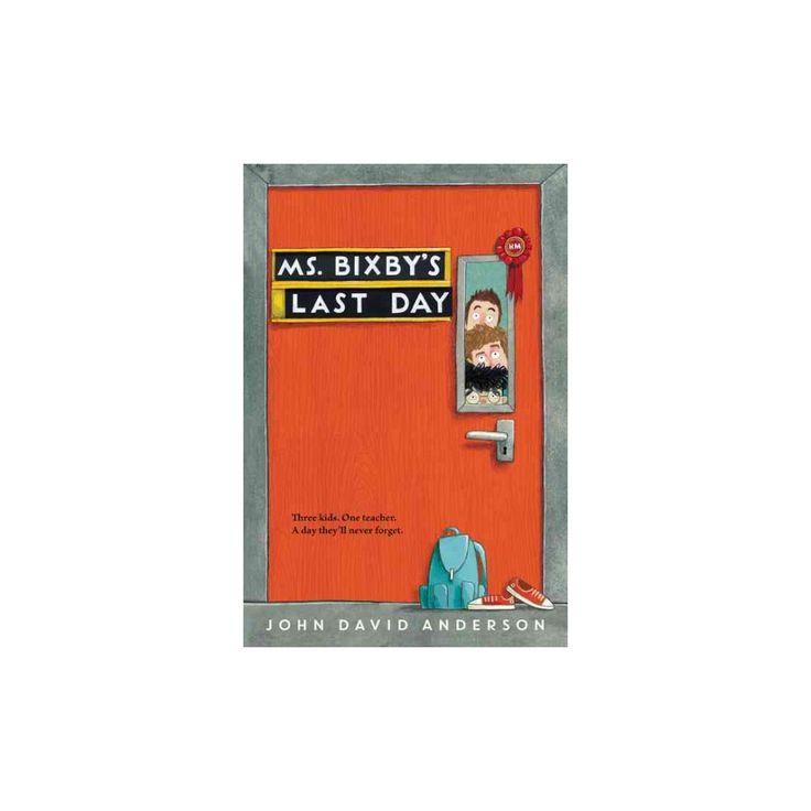 Ms. Bixby's Last Day (Reprint) (Paperback) (John David Anderson)