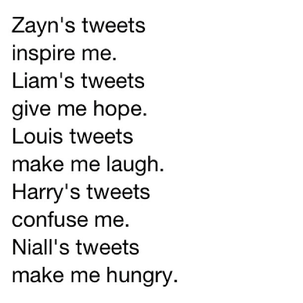 Dear Niall, I'm already always hungry and your tweets make me starving. Sincerely, super hungry, green-eyed brunette named Brenna.
