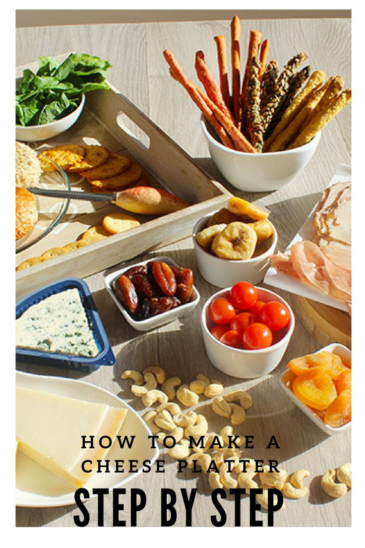 How to make a cheese platter in 6 simple steps. Try it!