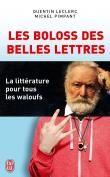 Les boloss des belles lettres - poche - Quentin Leclerc, Michel Pimpant - Achat Livre - Achat & prix   fnac