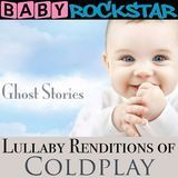 Baby Rockstar: Lullaby Renditions of Coldplay: Ghost Stories [CD]