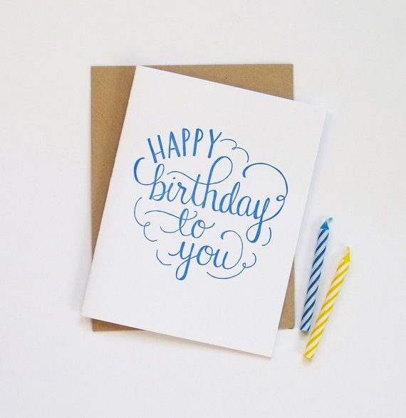 One hand lettered Happy Birthday card, letterpress printed with blue ink on 100% cotton paper. Paired with kraft envelope.    Size A2 folded