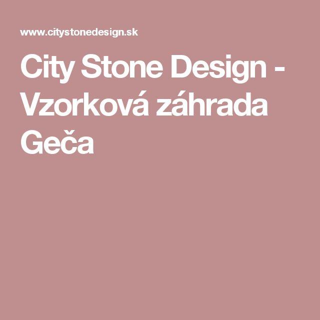 City Stone Design - Vzorková záhrada Geča