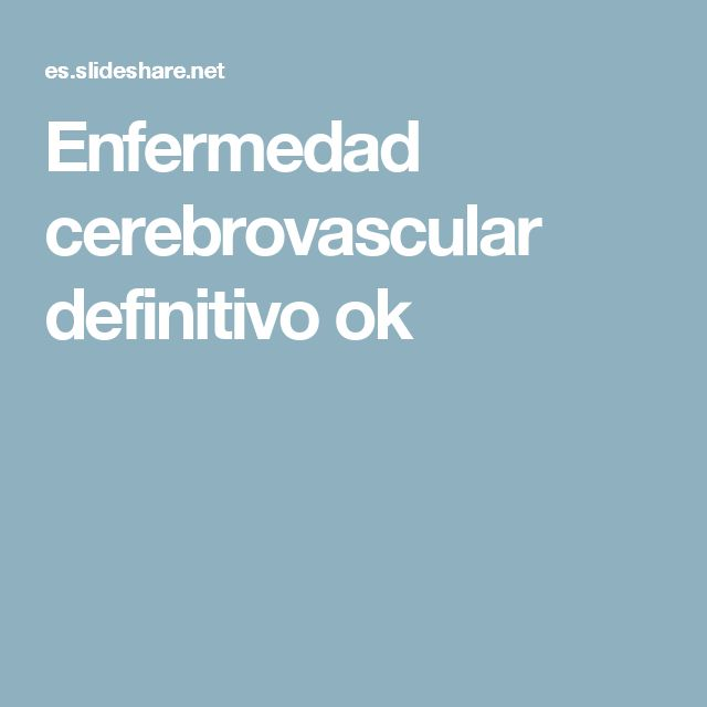 Enfermedad cerebrovascular definitivo ok