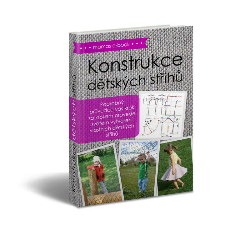 Konstrukce dětských střihů - ebook plný rad a postupů, jak si vytvářet vlastní střihy pro děti.