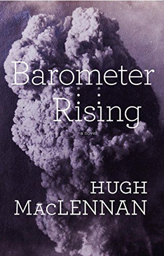 Barometer Rising by Hugh Maclennan. In the winter of 1917, Penelope Wain is convinced her love, Neil Macrae, is dead--killed in action while serving overseas. That he apparently died in disgrace does not alter her love for the soldier who, unbeknownst to her, has returned to Halifax to clear his name, only days before a catastrophic explosion in the Harbour will forever change their lives.