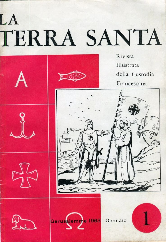 La Terra Santa. Rivista della Custodia di Terra Santa. Gerusalemme, gennaio 1963