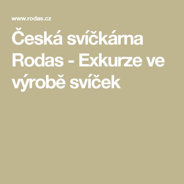 Česká svíčkárna Rodas - Exkurze ve výrobě svíček