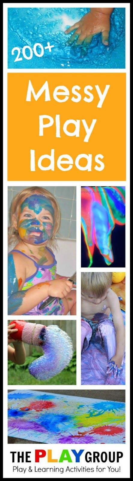 200+ Ideas for Messy Play Ideas from The PLAY Group - The very best ideas for messy play including ideas ranging from simple to extreme, holiday and seasonal themes, messy bath times, messy educational games and so much more!