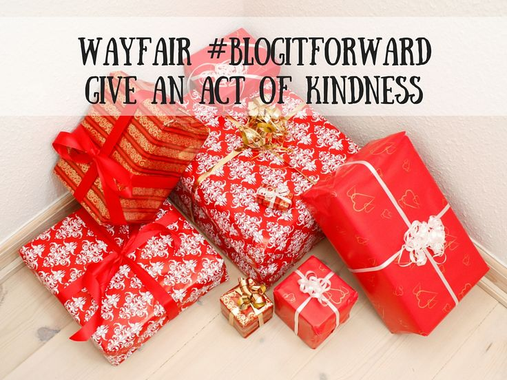 #BlogItForward with Wayfair - write  about your act of kindness and they will donate £50 to Habitat for Humanity
