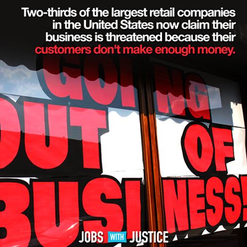 Two-thirds of the largest retail companies in the United States now claim their business is threatened because their customers don't make enough money. | Of course, the big question here is: will they still vote republican or will they wise the hell up and vote for Sanders?