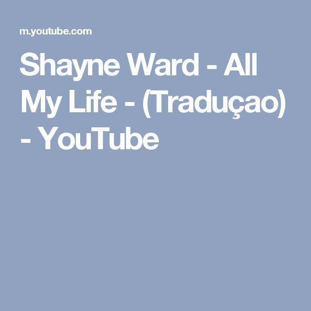 Shayne Ward - All My Life - (Traduçao) - YouTube