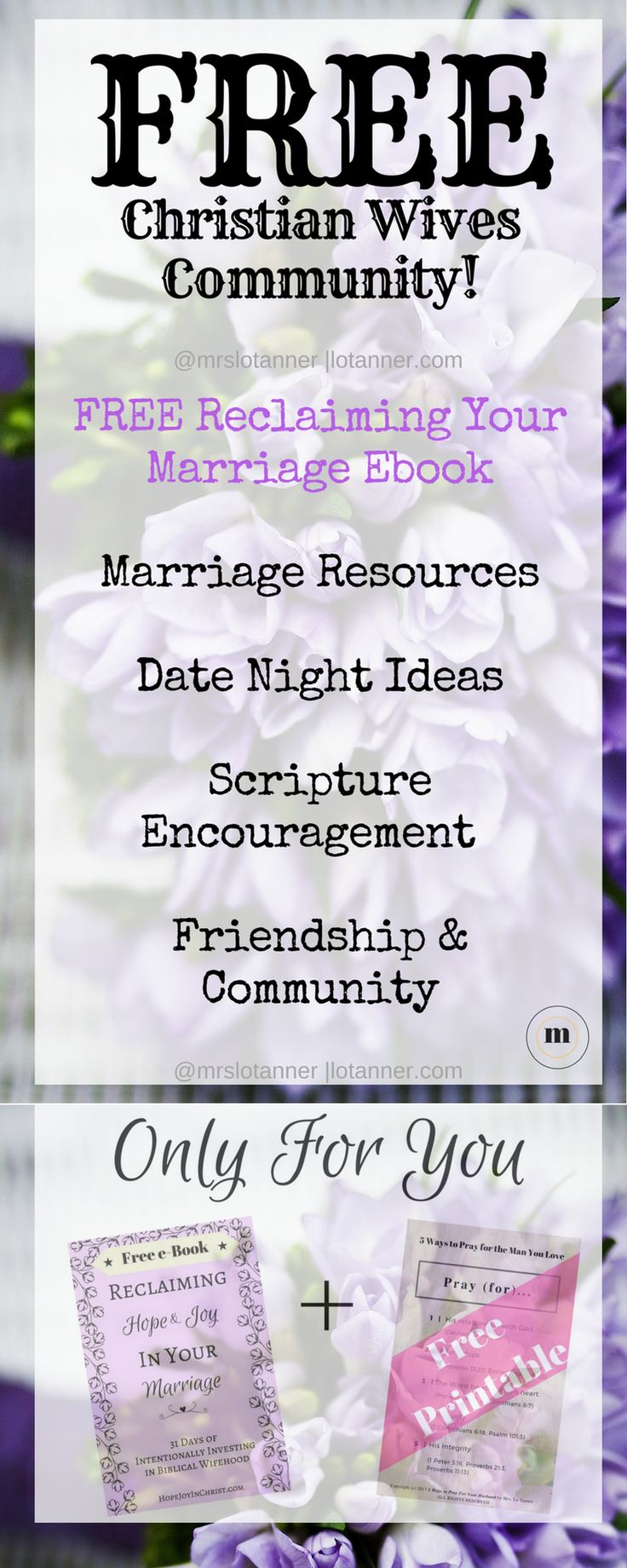 """A Community for Christian Wives. Get your FREE ebook """"Reclaiming Hope & Joy In Your Marriage"""" and Free Printable """"5 Ways to Pray for the Man You Love"""" when you join the Wives Loving Well Community. http://www.lotanner.com/wives-loving-well @mrslotanner"""