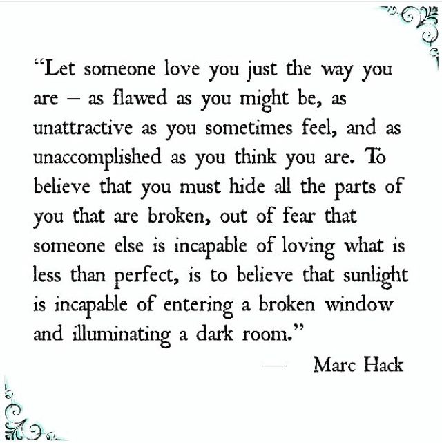 Let down your walls to let the light in those dark places...