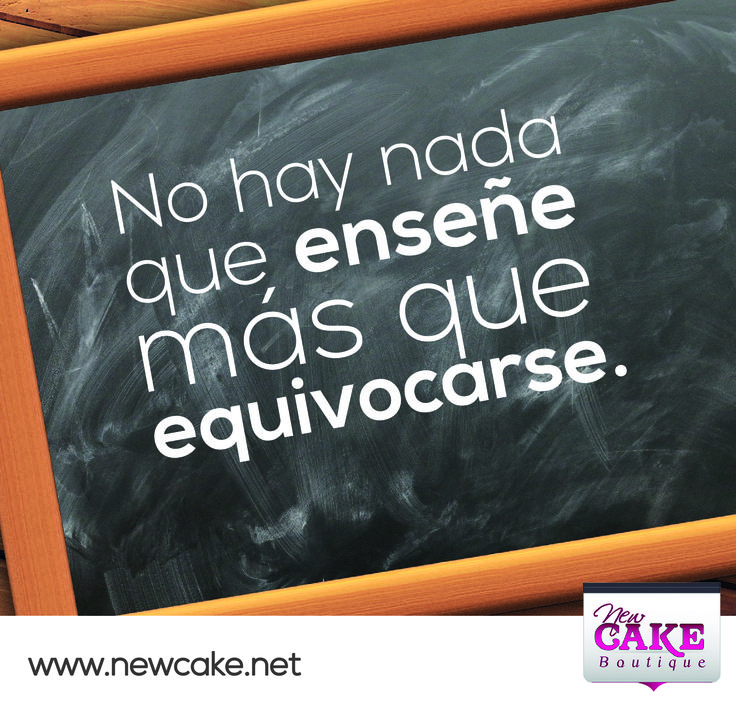 ¡Creo que...Los fracasos son los peldaños para los logros! www.newcake.net #NewcakeBoutique #MarcoAntonioLOpez #CakeArt #NewCake #CursosCakes