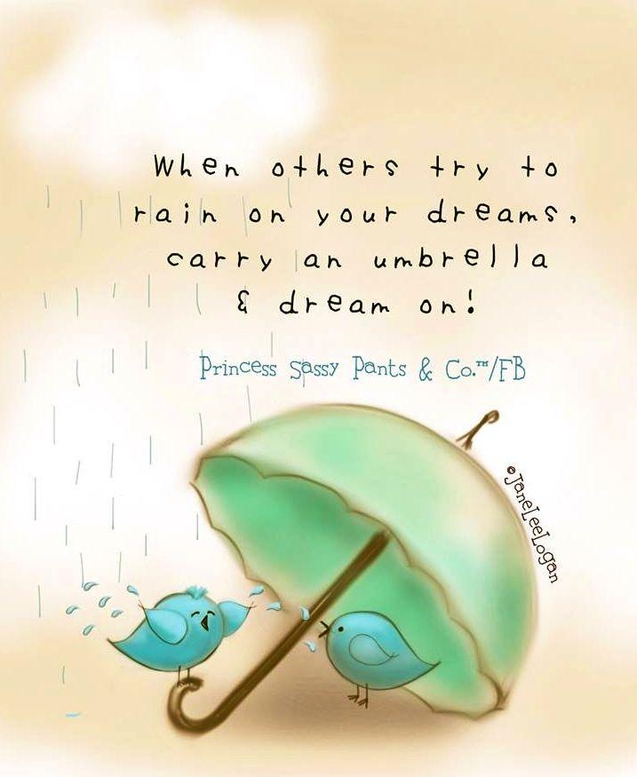 Umbrella quote and illustration via www.Facebook.com/PrincessSassyPantsCo