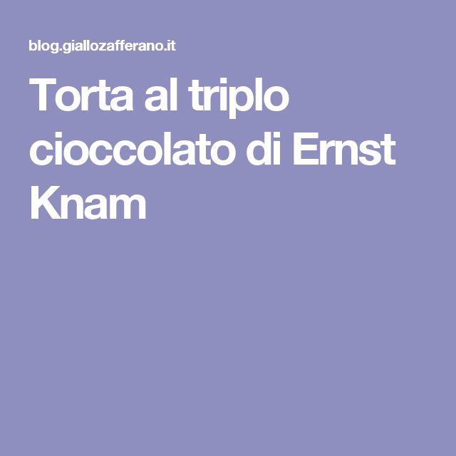 Torta al triplo cioccolato di Ernst Knam