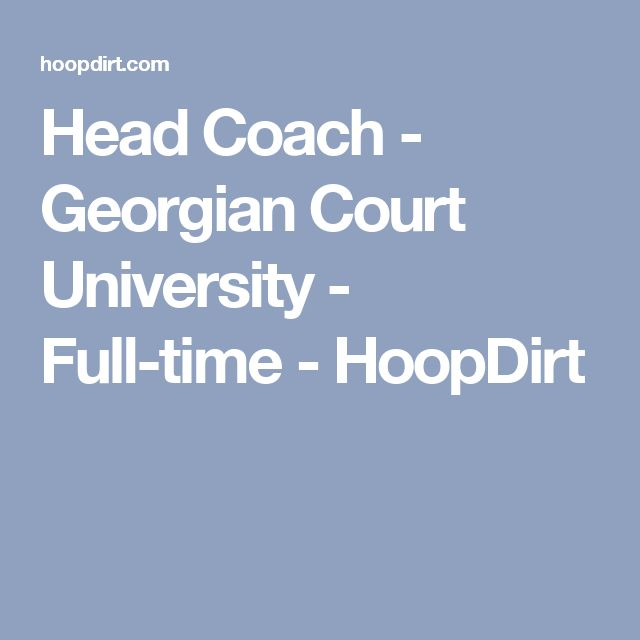 Head Coach - Georgian Court University - Full-time - HoopDirt