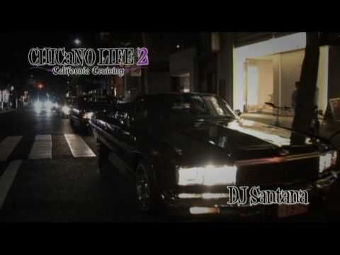 DJ SANTANA - CHICANO LIFE 2: CALIFORNIA CRUSING