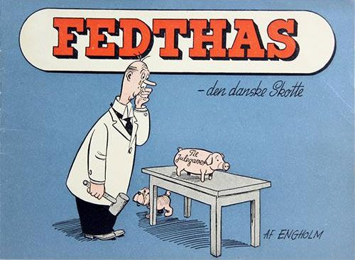Fedthas, by Kaj Engholm