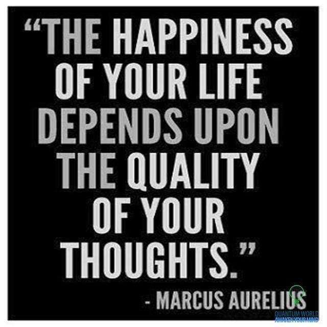 The happiness of your life depends upon the quality of your dreams. - Marcus Aurelius